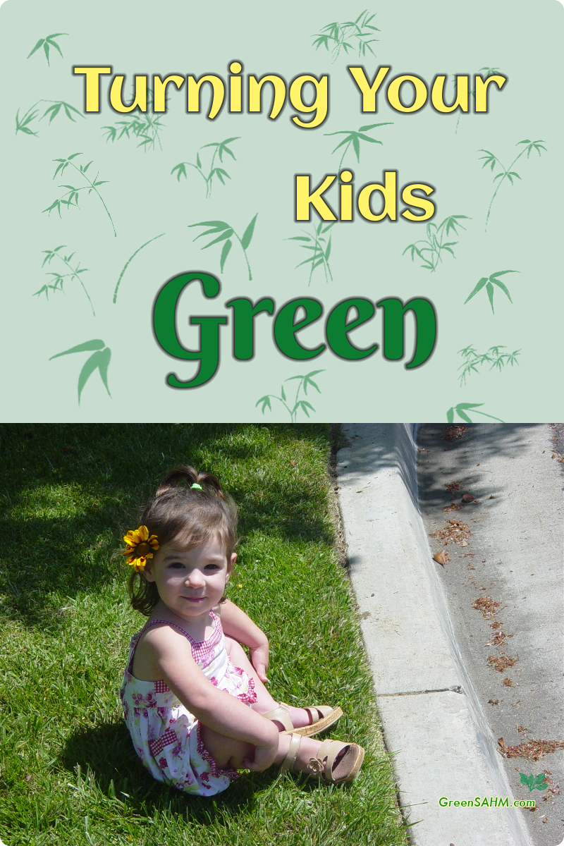 Turning Your Kids Green