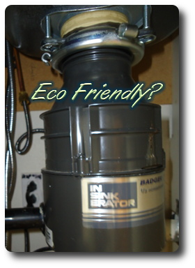 Are garbage disposals eco friendly?