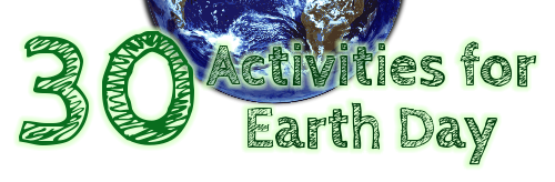 30 Earth Day Activities