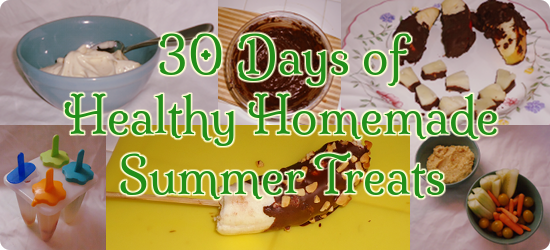 30 Days of Healthy Homemade Summer Treats