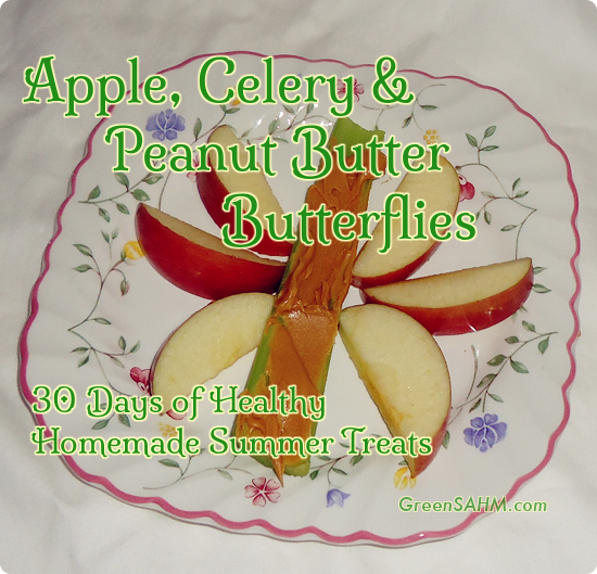 Apple, Celery and Peanut Butter Butterflies - Day 28 of 30 Days of Healthy Homemade Summer Treats
