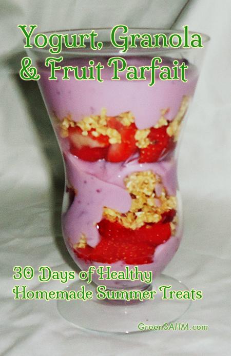 Yogurt, Granola & Fruit Parfait - Day 22 of 30 Days of Healthy Homemade Summer Treats