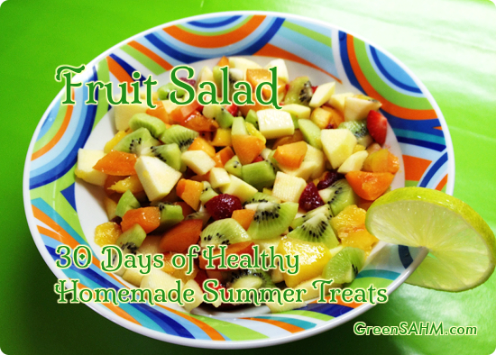 Fruit Salad - Day 21 of 30 Days of Healthy Homemade Summer Treats