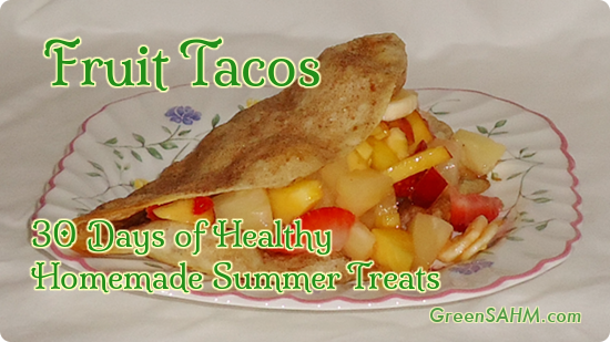 Fruit Tacos - Day 27 of 30 Days of Healthy Homemade Summer Treats