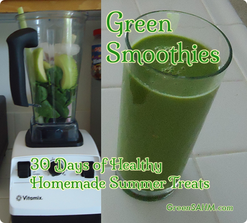 Green Smoothie - Day 6 of 30 Days of Healthy Homemade Summer Treats