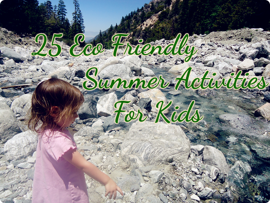 25 Eco Friendly Summer Activities For Kids