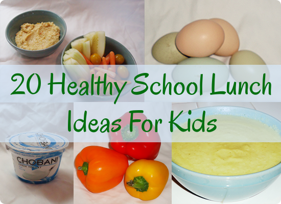 20 Healthy School Lunch Ideas for Kids