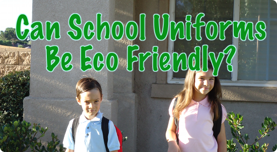 Can School Uniforms Be Eco Friendly?