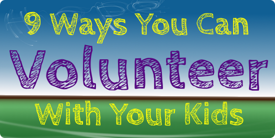 9 Ways You Can Volunteer With Your Kids