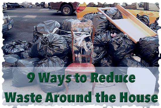 9 Ways to Reduce Waste Around the House