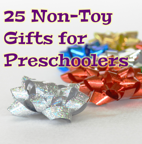 25 Non-Toy Gifts For Preschoolers