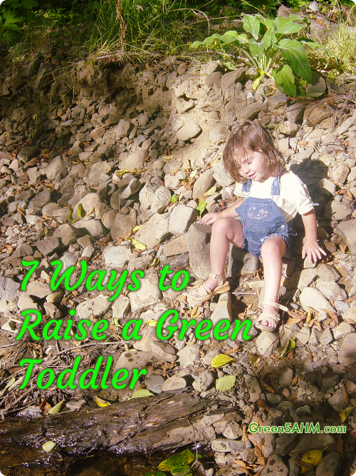 7 Ways to Raise a Green Toddler