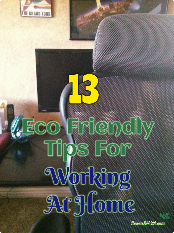 13 Eco Friendly Tips For Working At Home