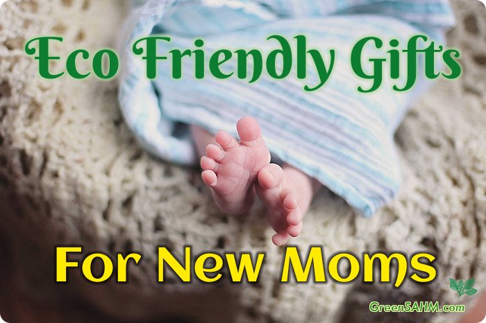 Eco Friendly Gifts For New Moms