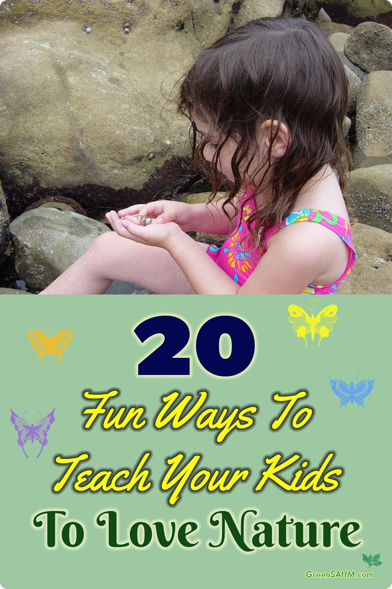 20 Fun Ways To Teach Your Kids To Love Nature